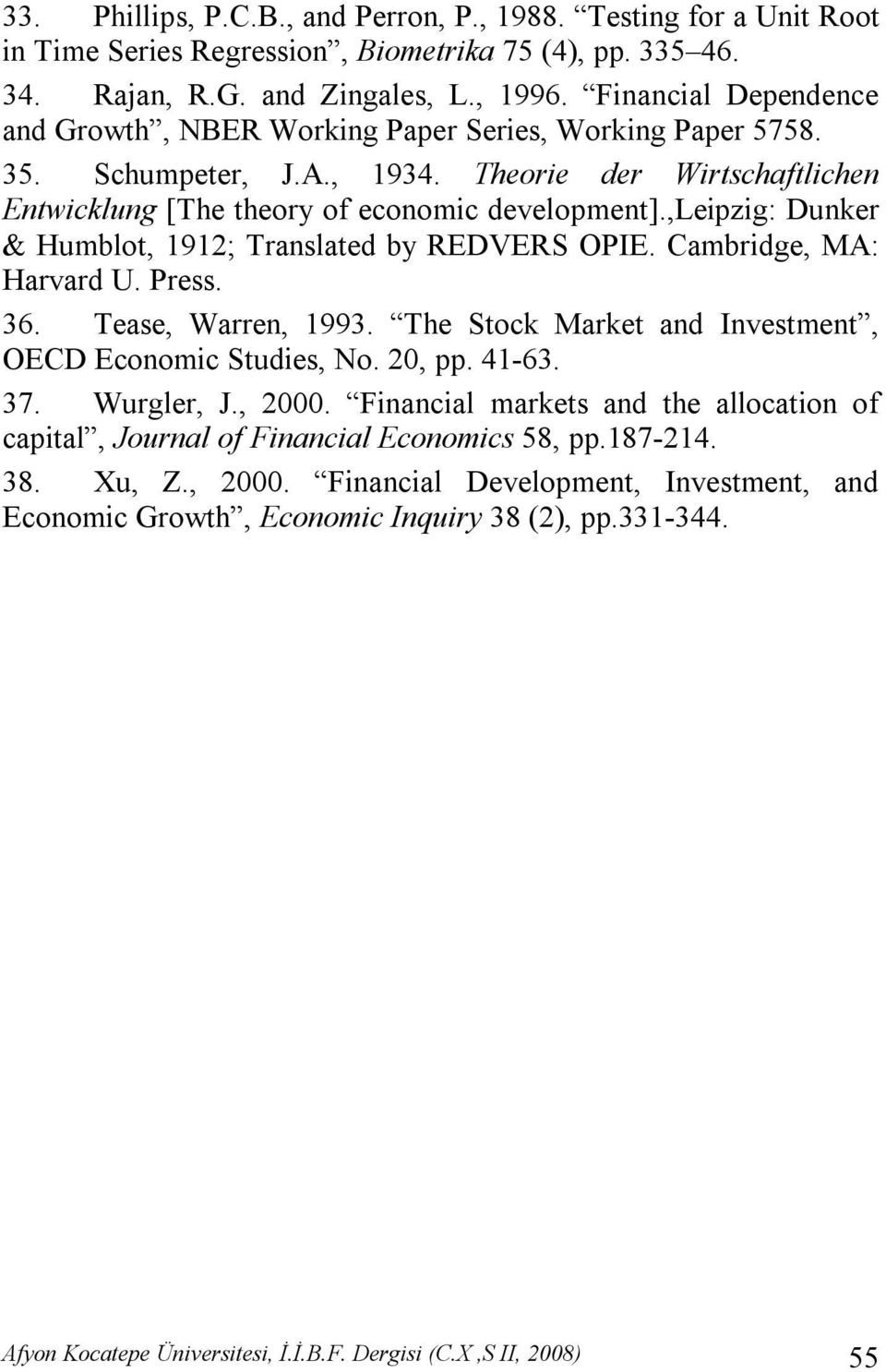 ,leipzig: Dunker & Humblot, 1912; Translated by REDVERS OPIE. Cambridge, MA: Harvard U. Press. 36. Tease, Warren, 1993. The Stock Market and Investment, OECD Economic Studies, No. 20, pp. 41-63. 37.