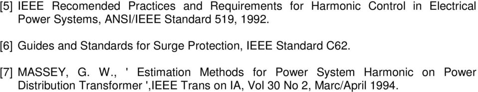 [6] Guides and Standards for Surge Protection, IEEE Standard C62. [7] MASSEY, G. W.