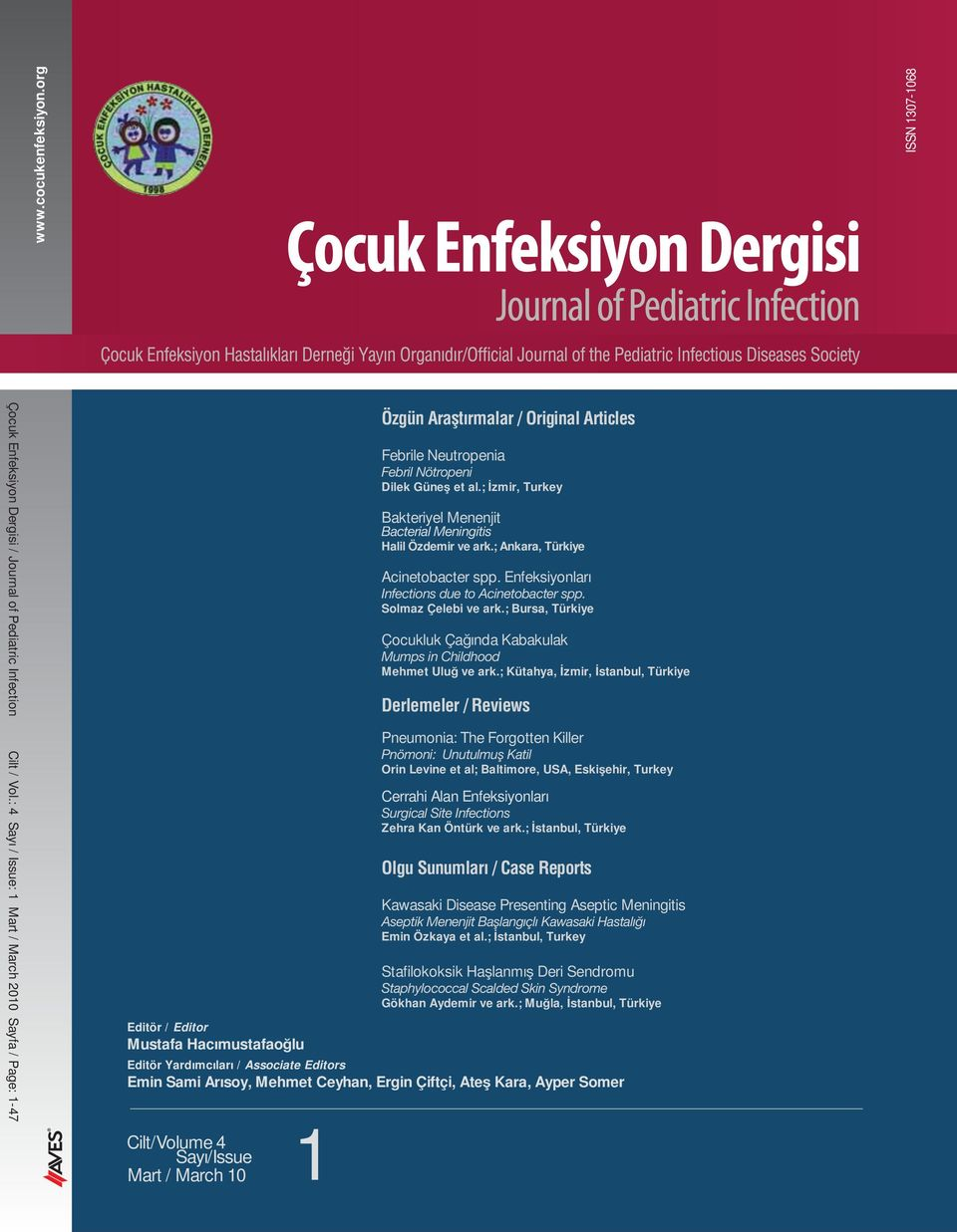 Somer Cilt/Volume 4 1 Say /Issue Mart / March 10 Özgün Araştırmalar / Original Articles Febrile Neutropenia Febril Nötropeni Dilek Güne et al.
