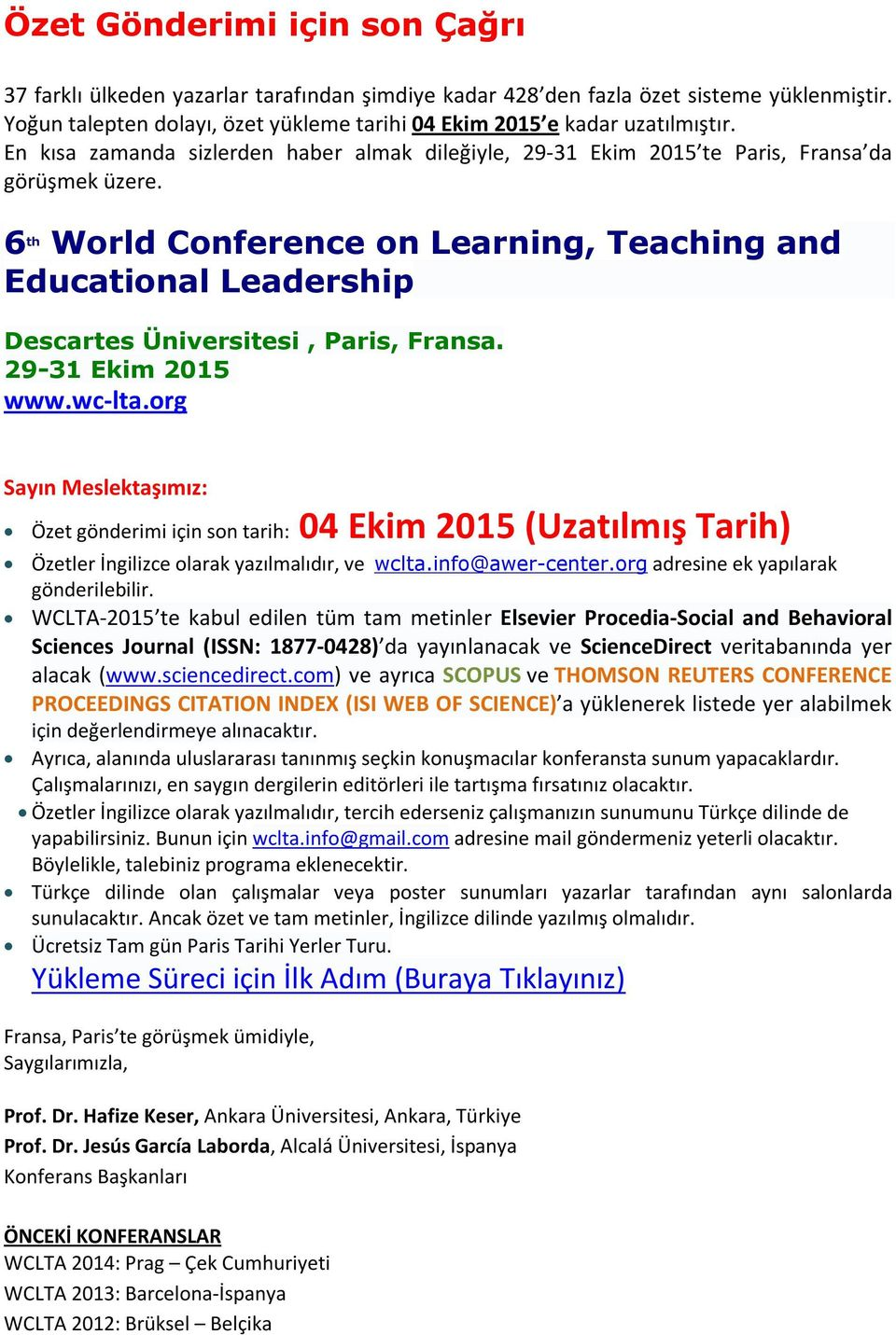 6 th World Conference on Learning, Teaching and Educational Leadership Descartes Üniversitesi, Paris, Fransa. 29-31 Ekim 2015 www.wc-lta.