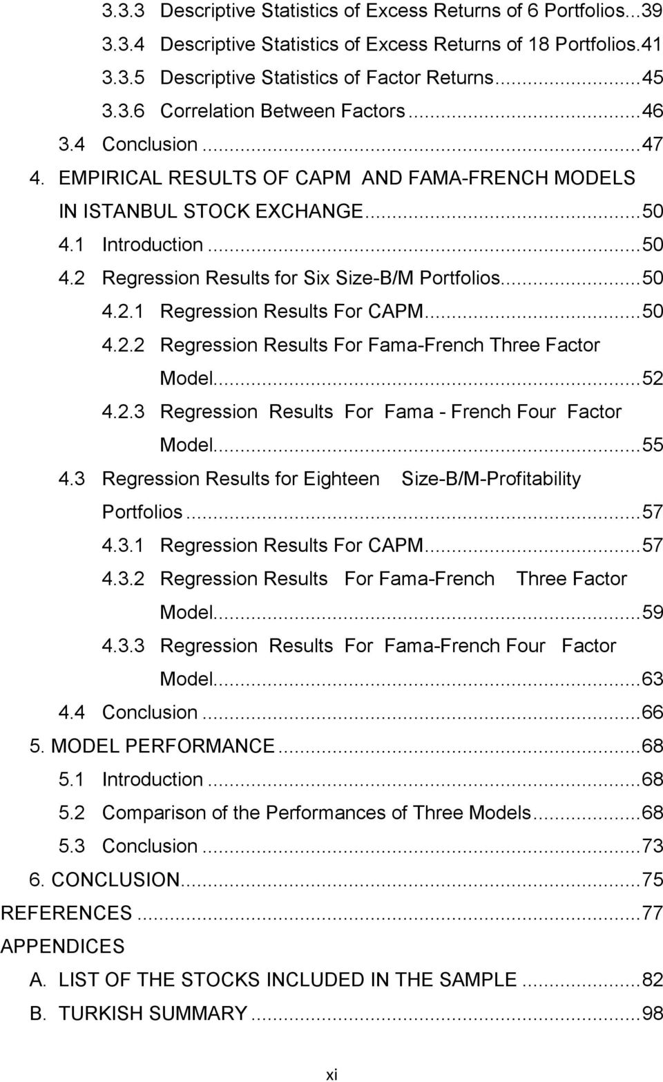 .. 50 4.2.2 Regression Results For Fama-French Three Factor Model... 52 4.2.3 Regression Results For Fama - French Four Factor Model... 55 4.