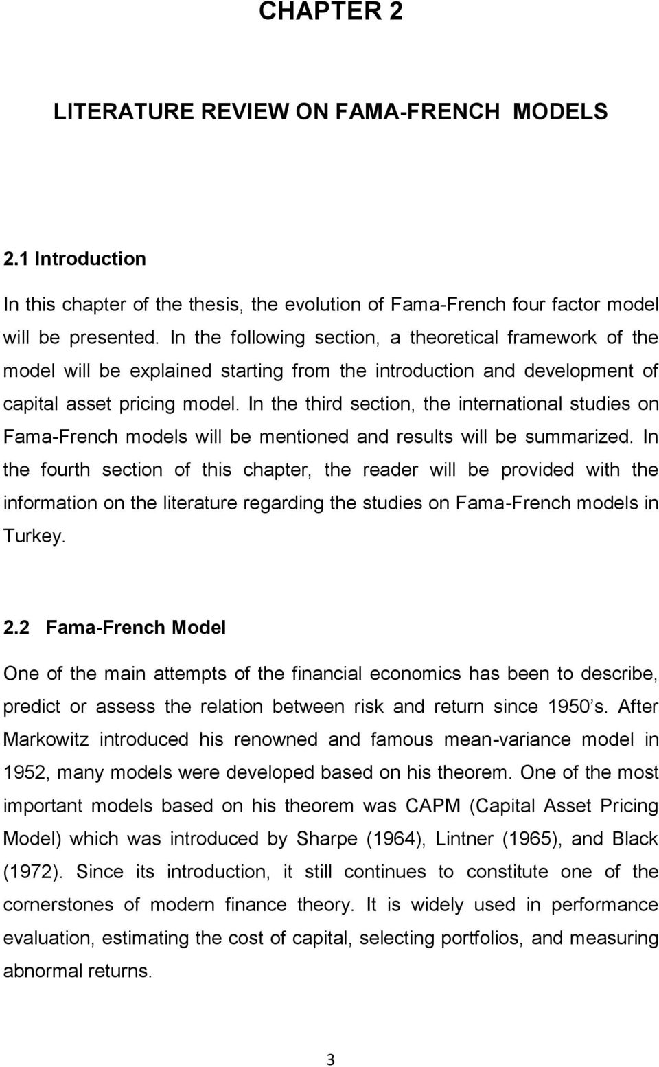 In the third section, the international studies on Fama-French models will be mentioned and results will be summarized.