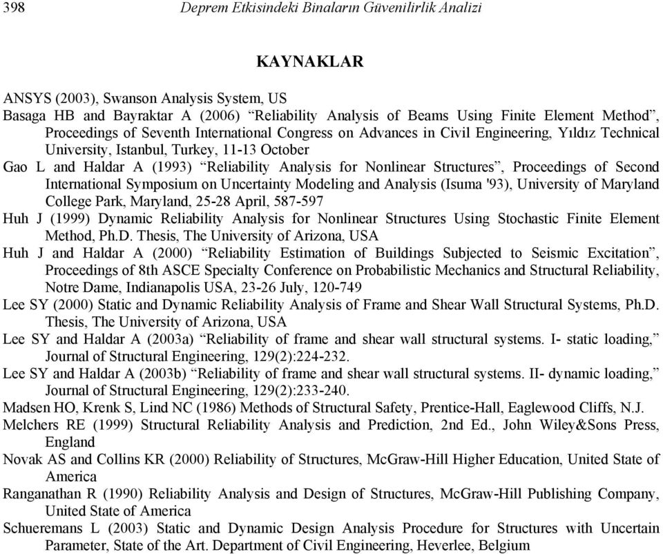 Nonlinear Structures, Proceedings of Second International Symposium on Uncertainty Modeling and Analysis (Isuma '93), University of Maryland College Park, Maryland, 25-28 April, 587-597 Huh J (1999)