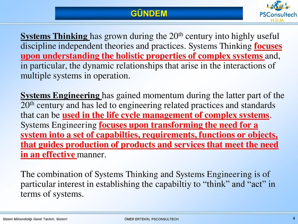 Systems Engineering has gained momentum during the latter part of the 20 th century and has led to engineering related practices and standards that can be used in the life cycle management of complex