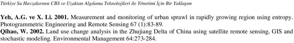 Photogrammetric Engineering and Remote Sensing 67 (1):83-89. Qihao, W. 2002.