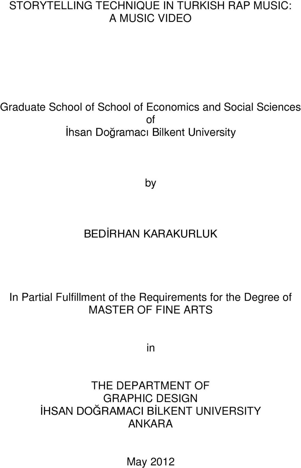 KARAKURLUK In Partial Fulfillment of the Requirements for the Degree of MASTER OF FINE