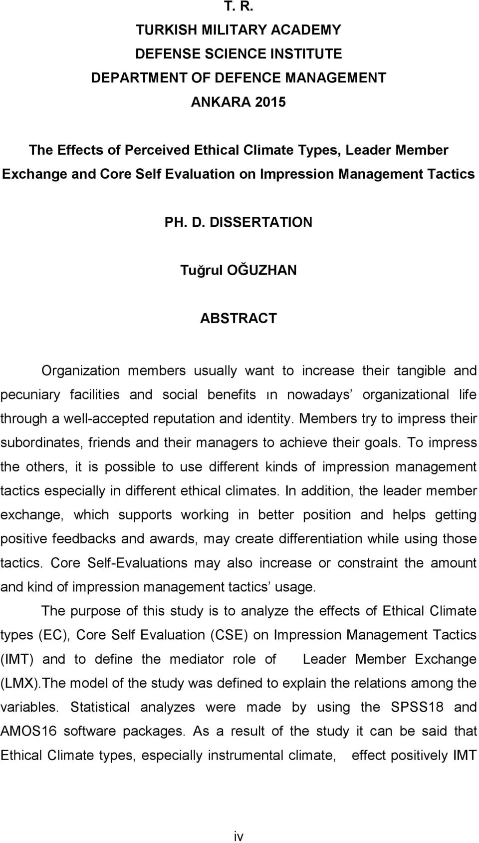 DISSERTATION Tuğrul OĞUZHAN ABSTRACT Organization members usually want to increase their tangible and pecuniary facilities and social benefits ın nowadays organizational life through a well-accepted