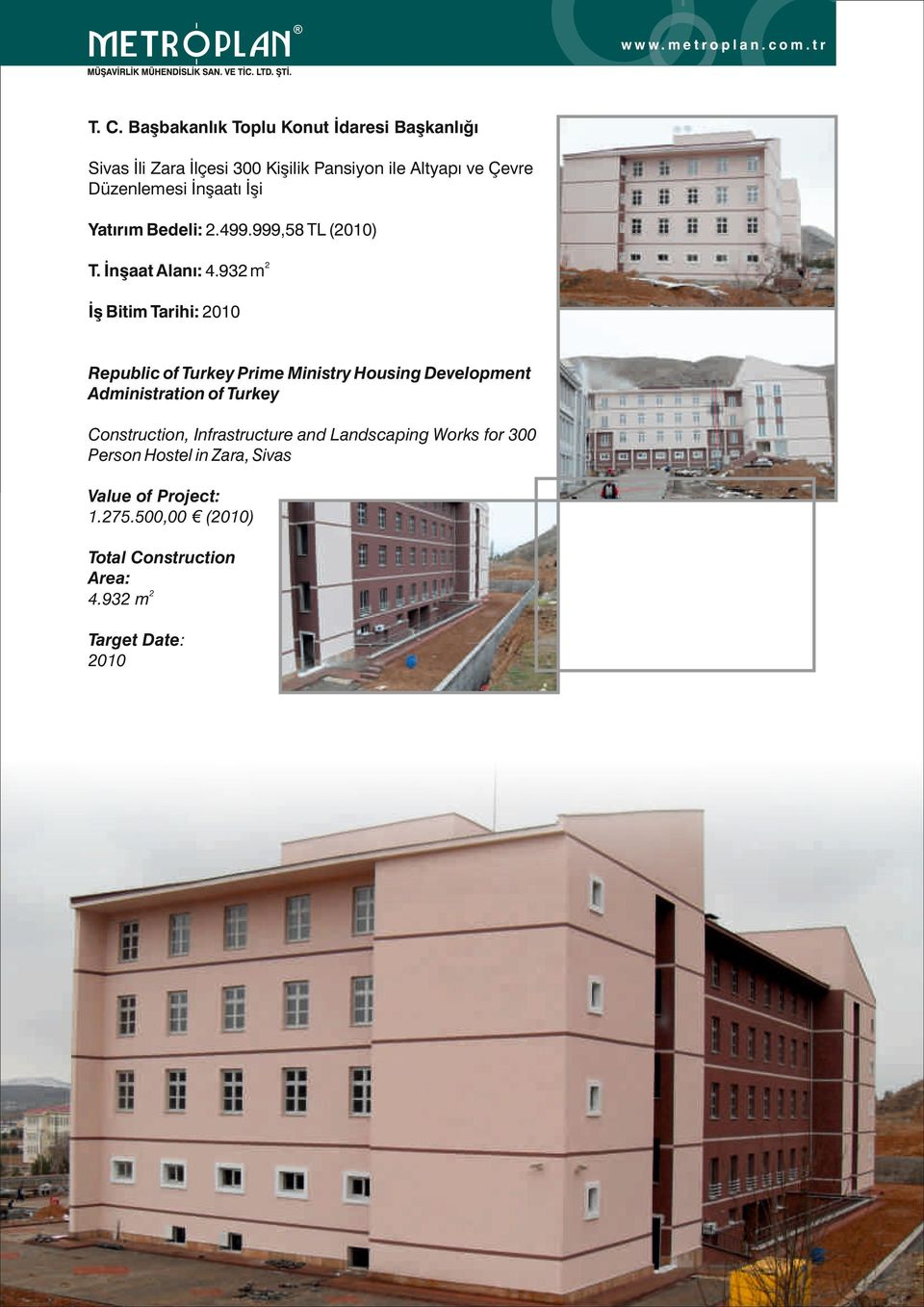 93 m İş Bitim Tarihi: 010 Republic of Turkey Prime Ministry Housing Development Administration of Turkey