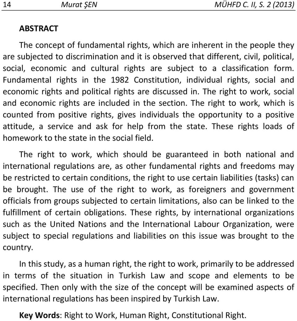 cultural rights are subject to a classification form. Fundamental rights in the 1982 Constitution, individual rights, social and economic rights and political rights are discussed in.