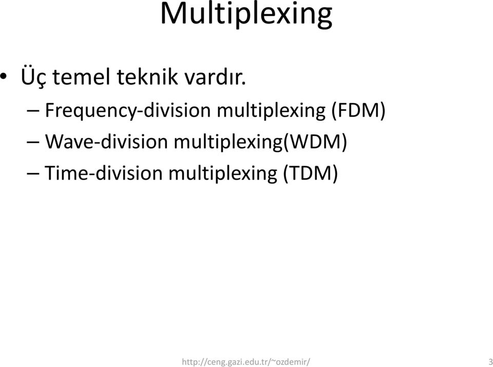 Wave division multiplexing(wdm) Time