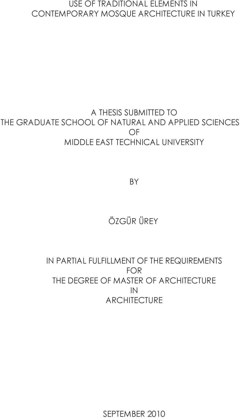 MIDDLE EAST TECHNICAL UNIVERSITY BY ÖZGÜR ÜREY IN PARTIAL FULFILLMENT OF THE