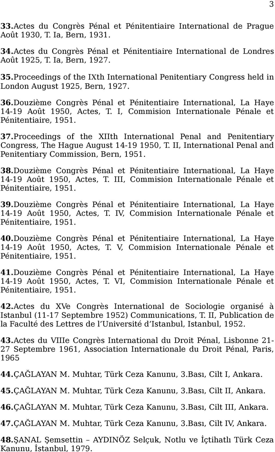I, Commision Internationale Pénale et Pénitentiaire, 1951. 37.Proceedings of the XIIth International Penal and Penitentiary Congress, The Hague August 14-19 1950, T.