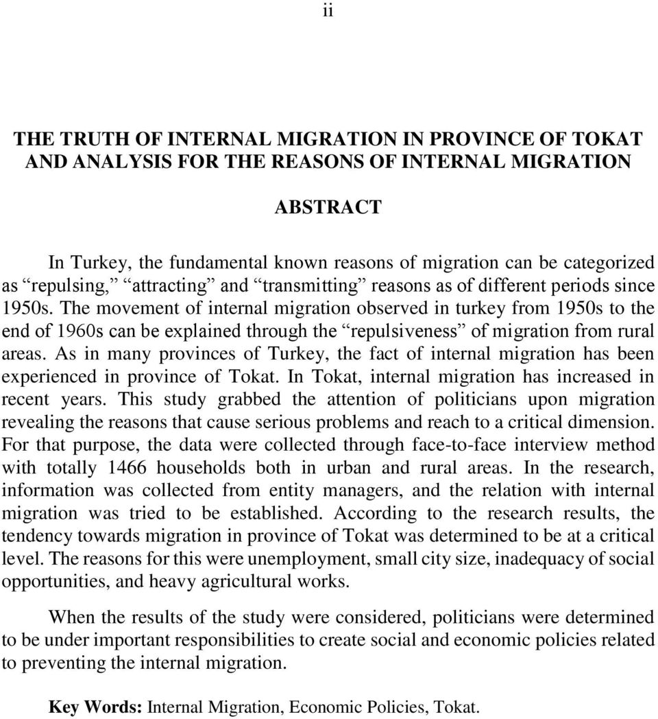 The movement of internal migration observed in turkey from 1950s to the end of 1960s can be explained through the repulsiveness of migration from rural areas.