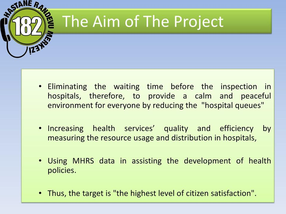 services quality and efficiency by measuring the resource usage and distribution in hospitals, Using MHRS