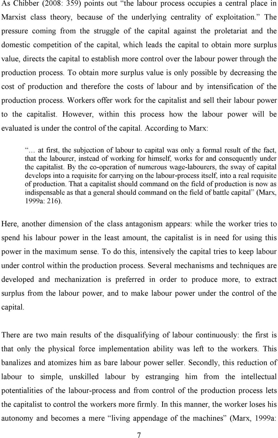 establish more control over the labour power through the production process.