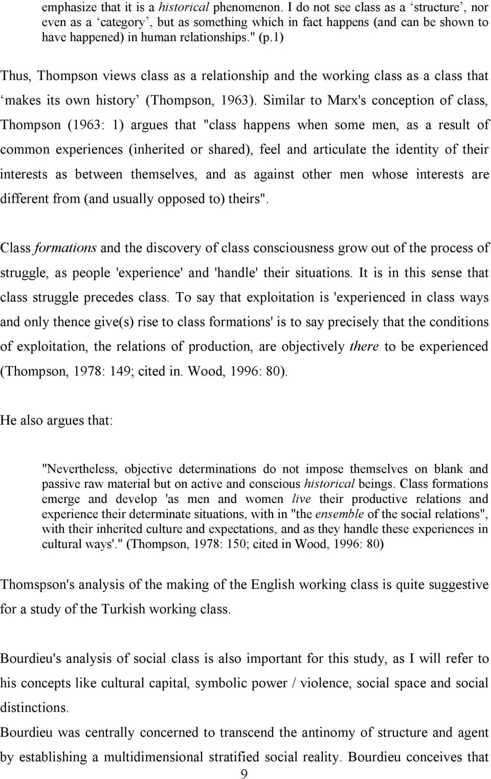 1) Thus, Thompson views class as a relationship and the working class as a class that makes its own history (Thompson, 1963).