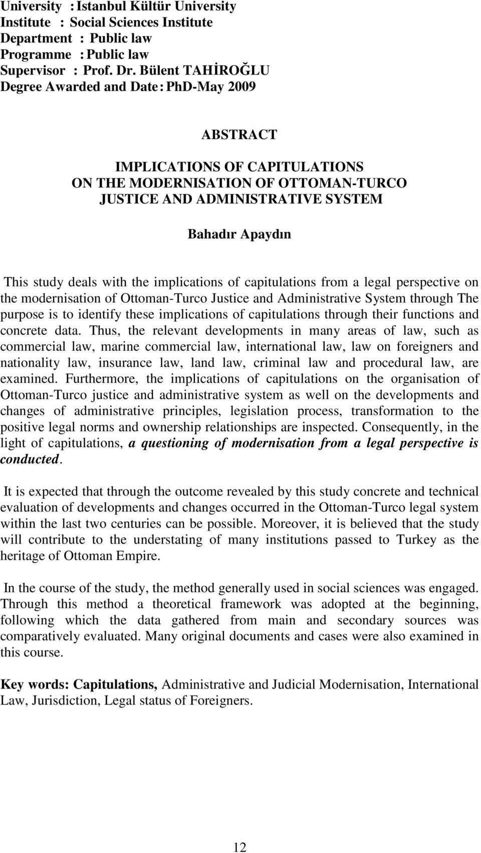 with the implications of capitulations from a legal perspective on the modernisation of Ottoman-Turco Justice and Administrative System through The purpose is to identify these implications of