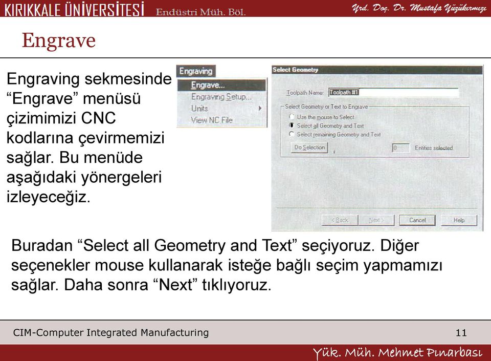 Buradan Select all Geometry and Text seçiyoruz.