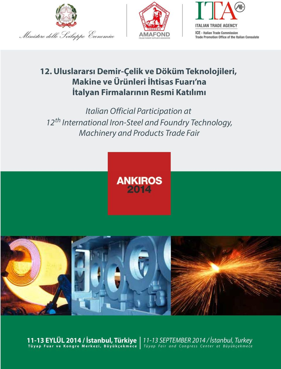 Foundry Technology, Machinery and Products Trade Fair 11-13 EYLÜL 2014 / İstanbul, Türkiye Tüyap Fuar