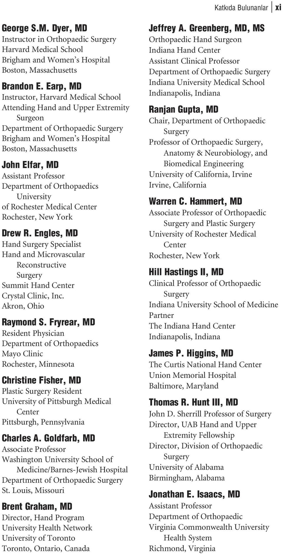 Professor Department of Orthopaedics University of Rochester Medical Center Rochester, New York Drew R.