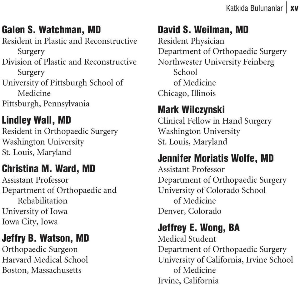 Resident in Orthopaedic Surgery Washington University St. Louis, Maryland Christina M.