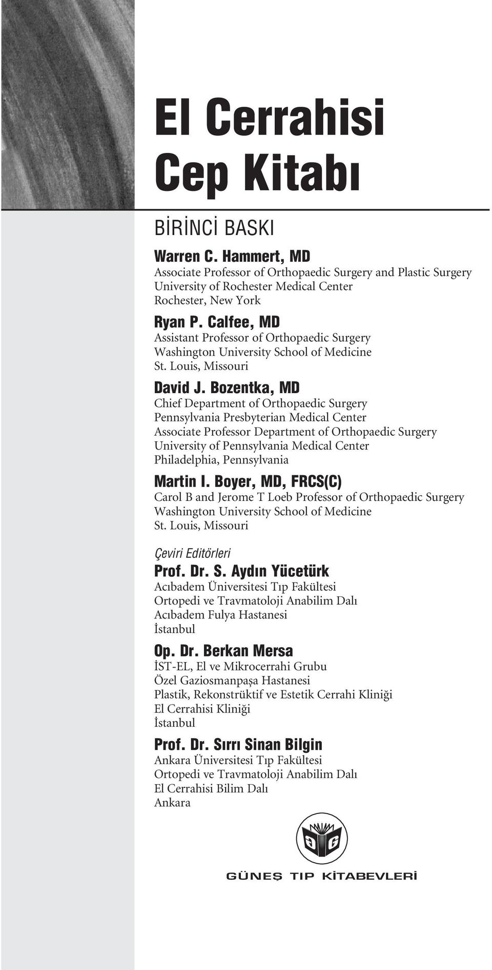 Bozentka, MD Chief Department of Orthopaedic Surgery Pennsylvania Presbyterian Medical Center Associate Professor Department of Orthopaedic Surgery University of Pennsylvania Medical Center