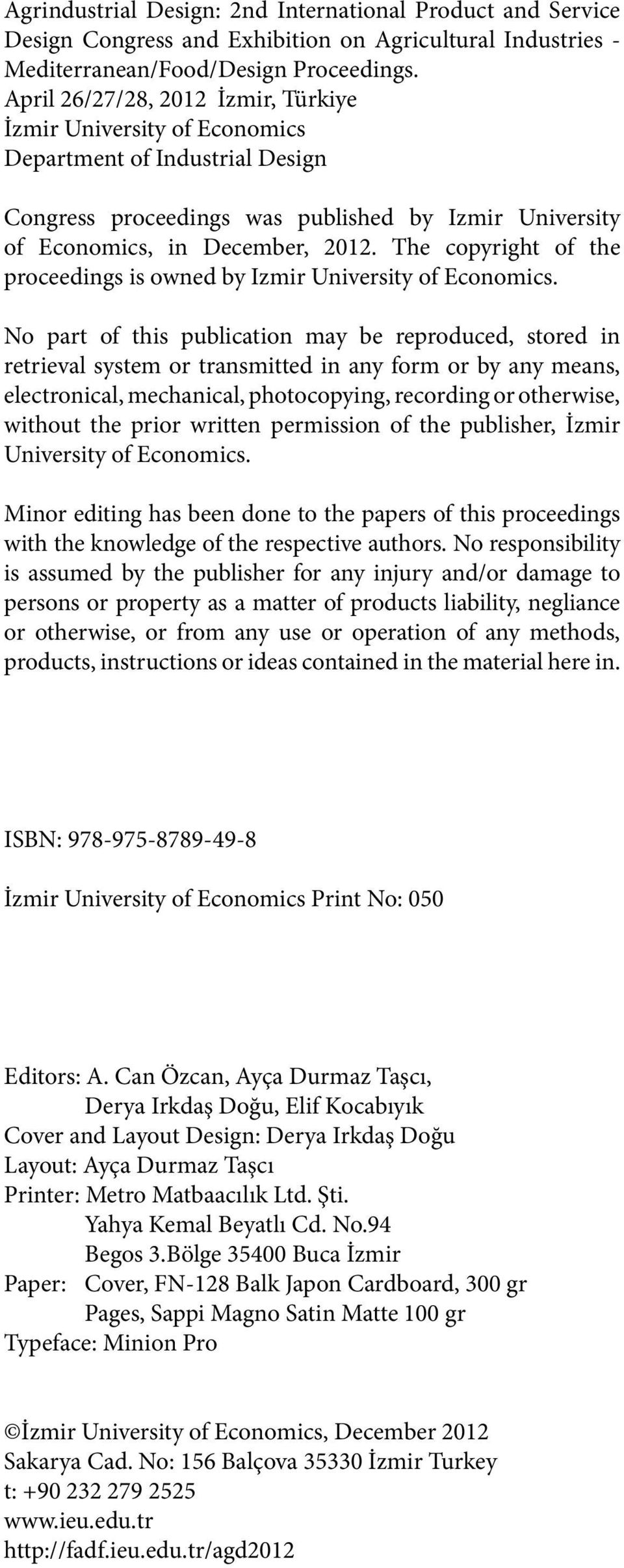 The copyright of the proceedings is owned by Izmir University of Economics.