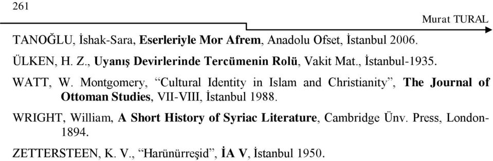 Montgomery, Cultural Identity in Islam and Christianity, The Journal of Ottoman Studies, VII-VIII,