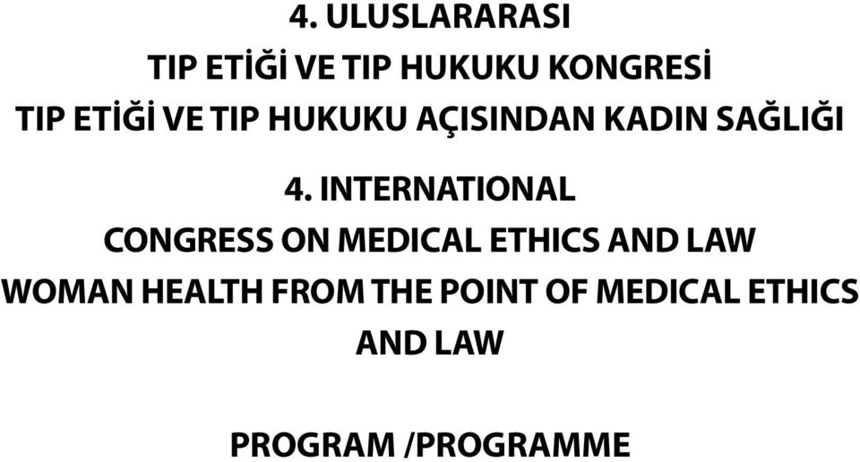 INTERNATIONAL CONGRESS ON MEDICAL ETHICS AND LAW WOMAN