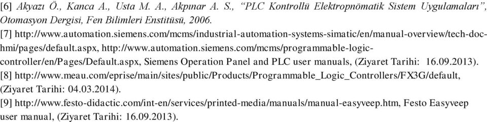 aspx, Siemens Operation Panel and PLC user manuals, (Ziyaret Tarihi: 16.09.2013). [8] http://www.meau.