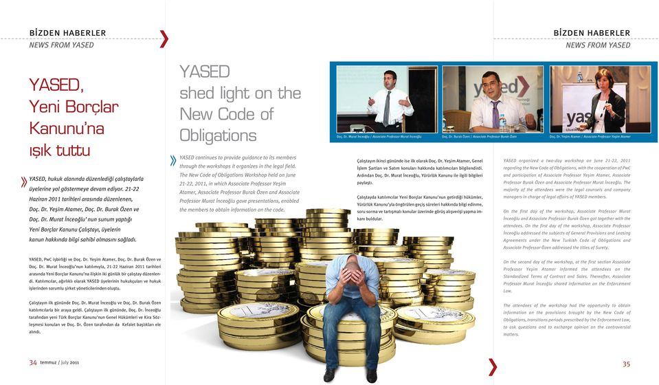YASED shed light on the New Code of Obligations YASED continues to provide guidance to its members through the workshops it organizes in the legal field.