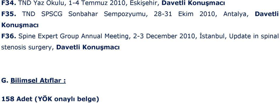 Spine Expert Group Annual Meeting, 2-3 December 2010, İstanbul, Update in