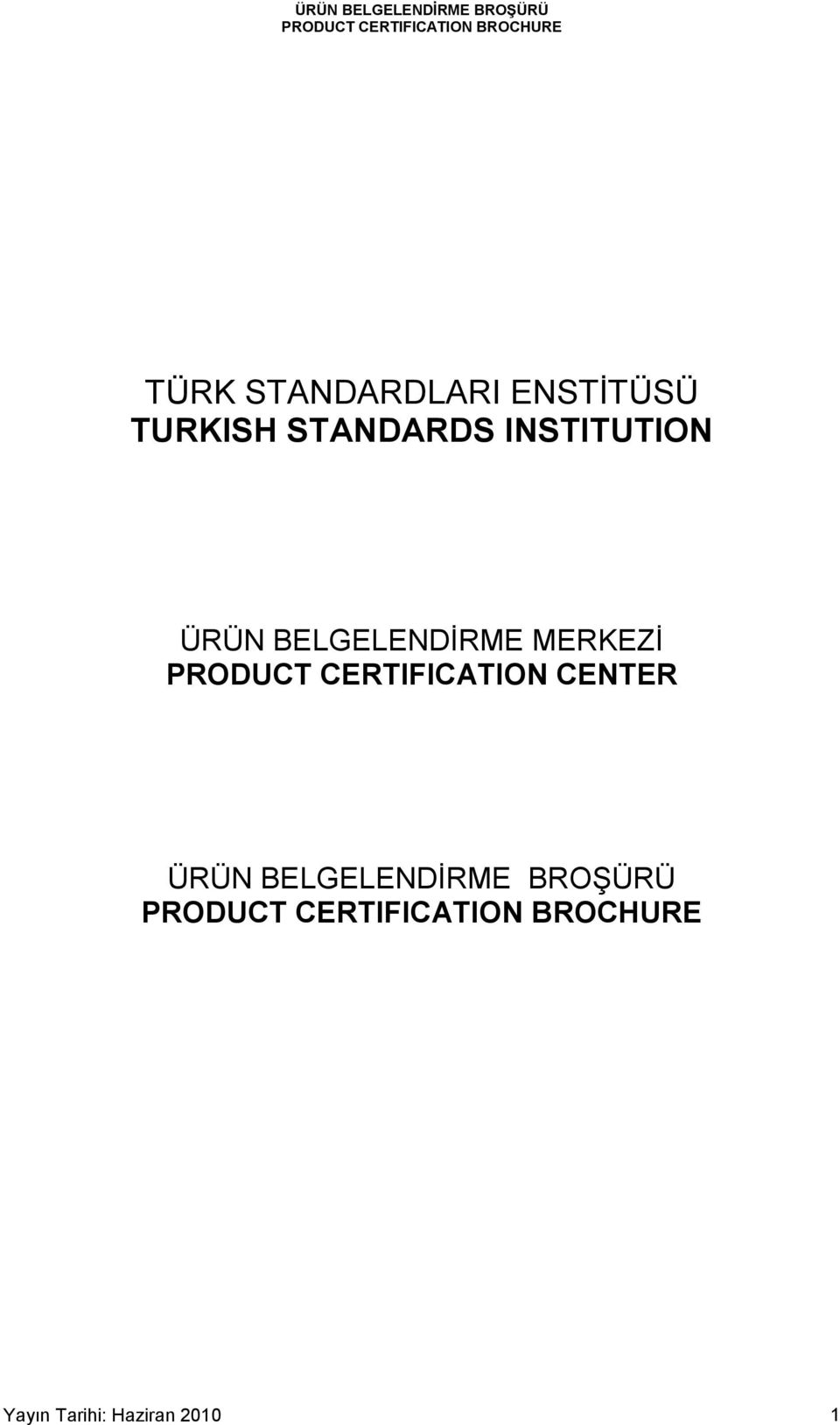 MERKEZİ PRODUCT CERTIFICATION CENTER ÜRÜN