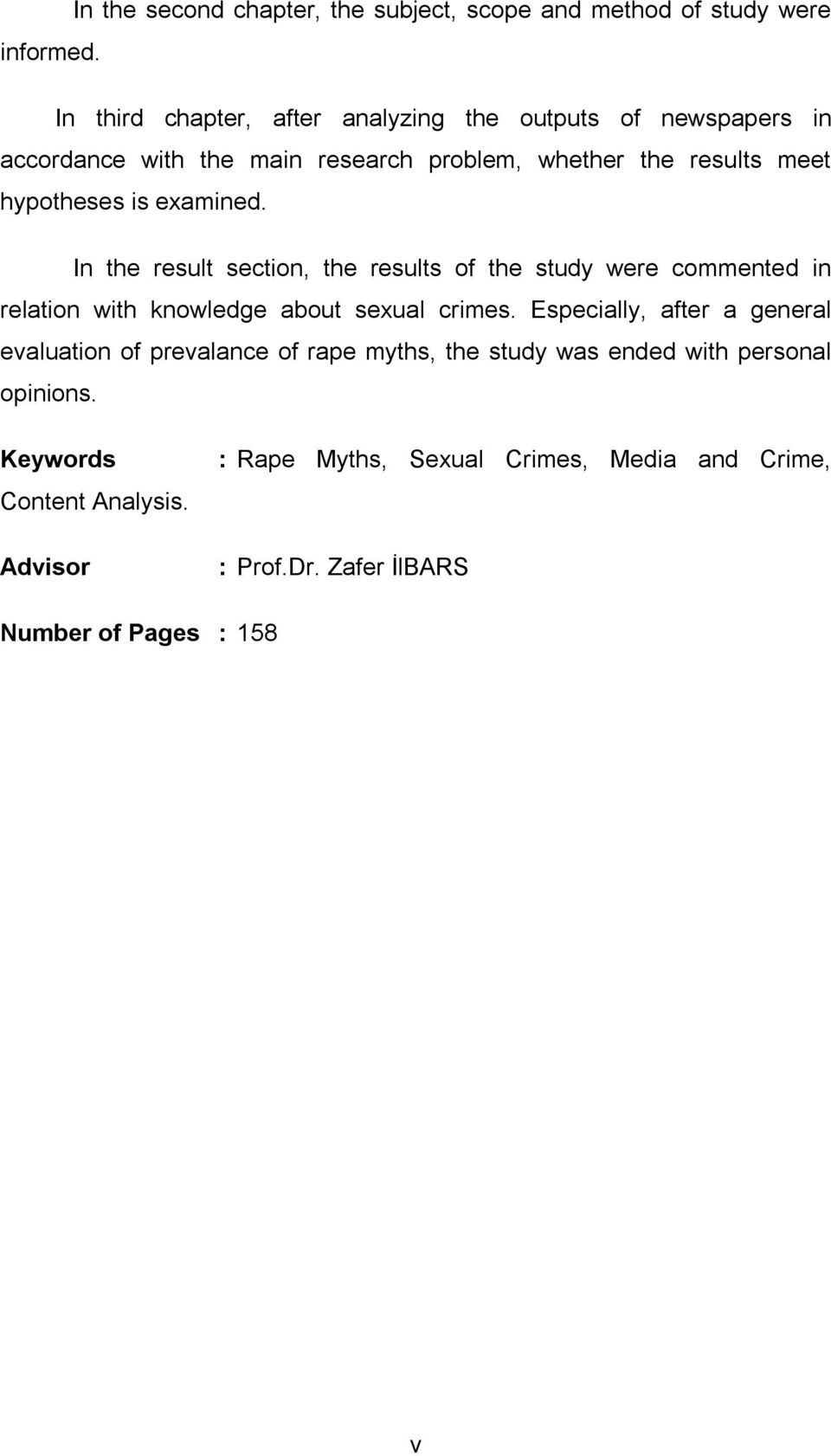 examined. In the result section, the results of the study were commented in relation with knowledge about sexual crimes.