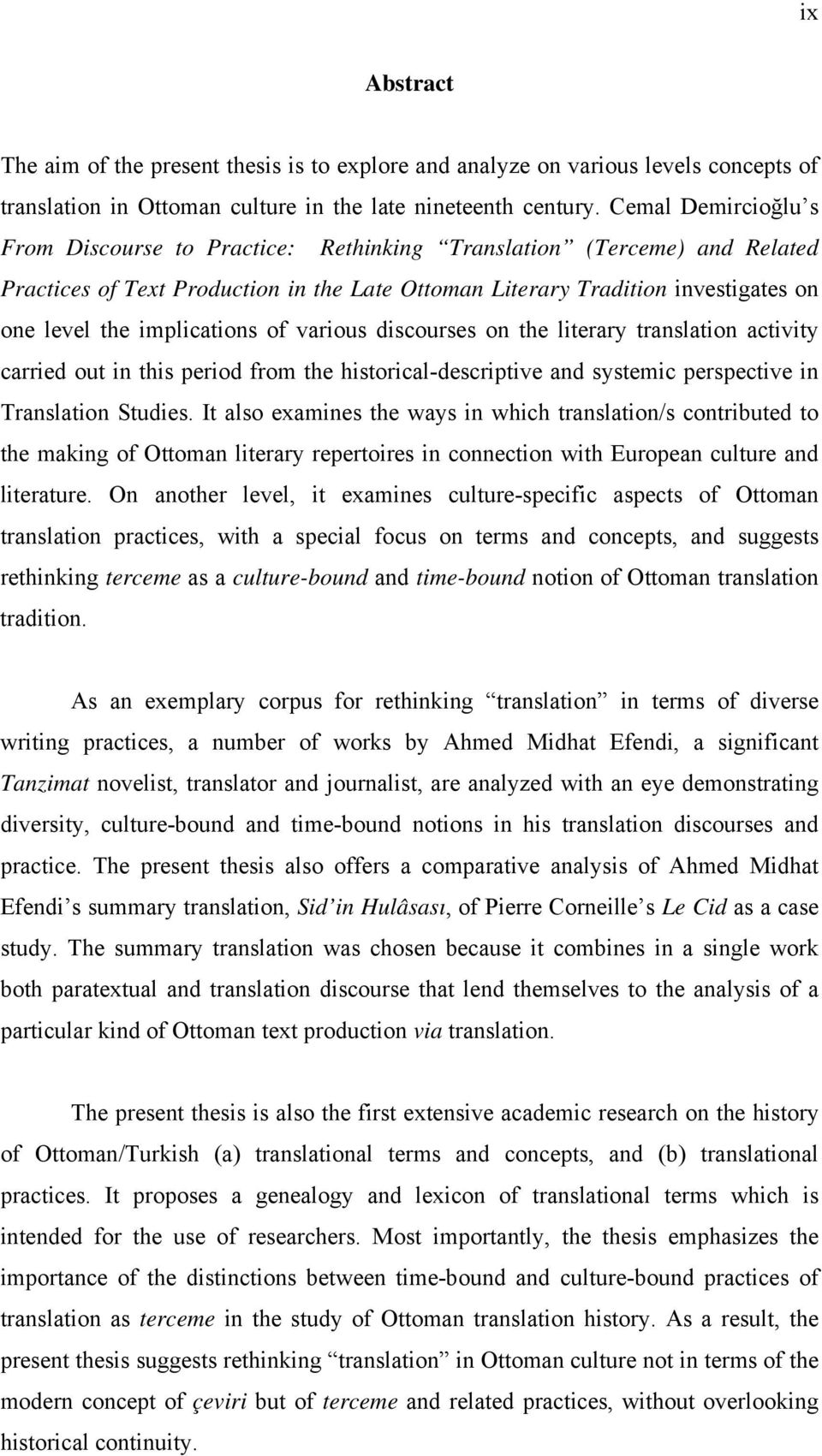 implications of various discourses on the literary translation activity carried out in this period from the historical-descriptive and systemic perspective in Translation Studies.