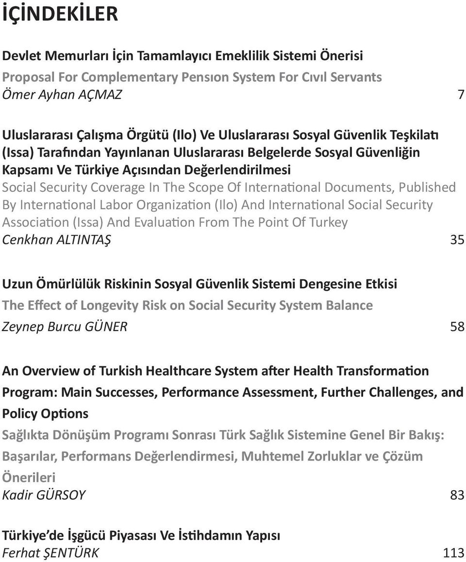 International Documents, Published By International Labor Organization (Ilo) And International Social Security Association (Issa) And Evaluation From The Point Of Turkey Cenkhan ALTINTAŞ 35 Uzun