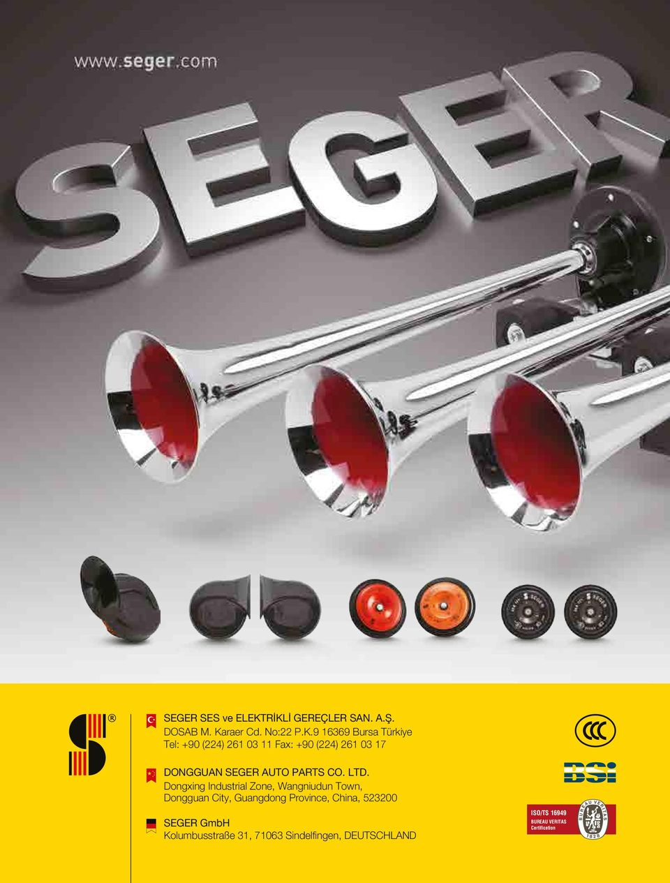 261 03 11 Fax: +90 (224) 261 03 17 DONGGUAN SEGER AUTO PARTS CO. LTD.