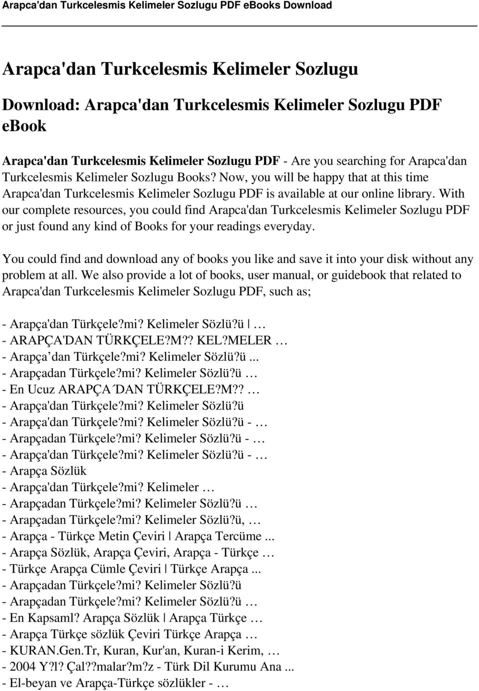 With our complete resources, you could find Arapca'dan Turkcelesmis Kelimeler Sozlugu PDF or just found any kind of Books for your readings everyday.