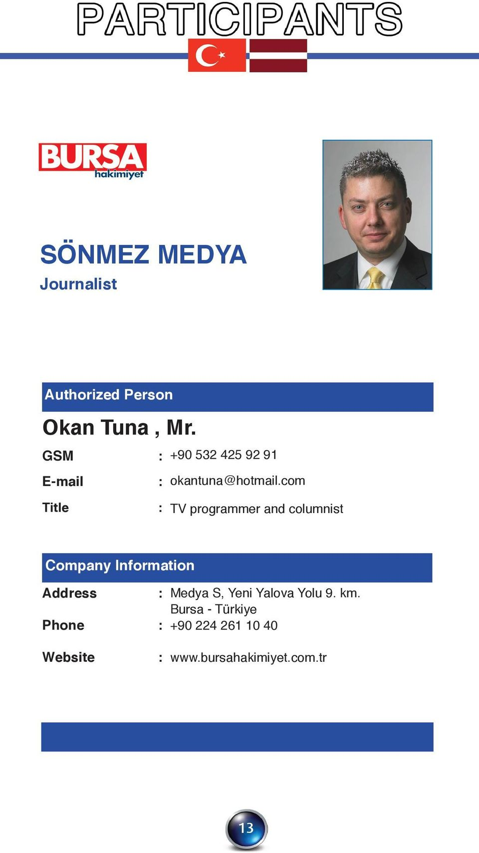 com Title : TV programmer and columnist Medya S, Yeni