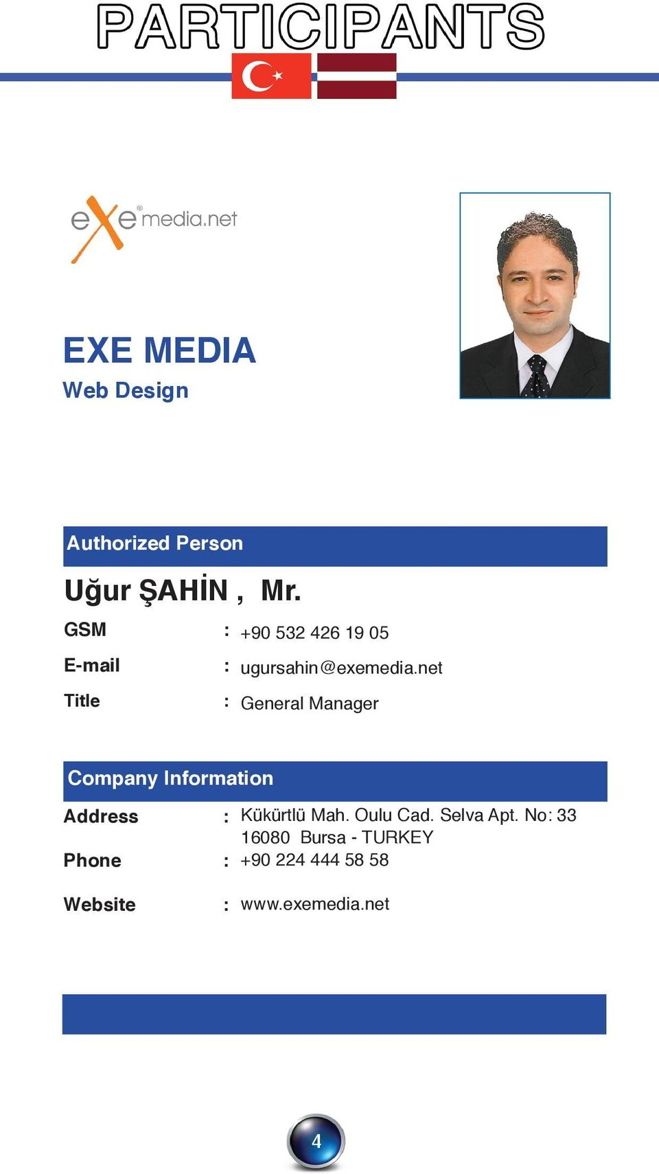 ugursahin@exemedia.net General Manager Website : www.