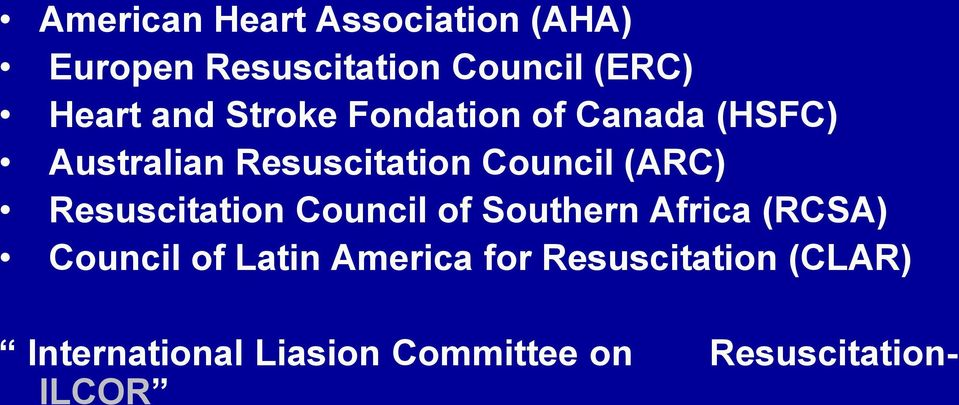 Resuscitation Council of Southern Africa (RCSA) Council of Latin America for
