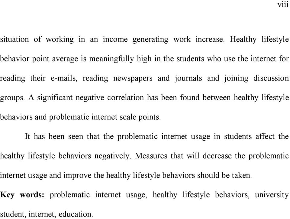 groups. A significant negative correlation has been found between healthy lifestyle behaviors and problematic internet scale points.
