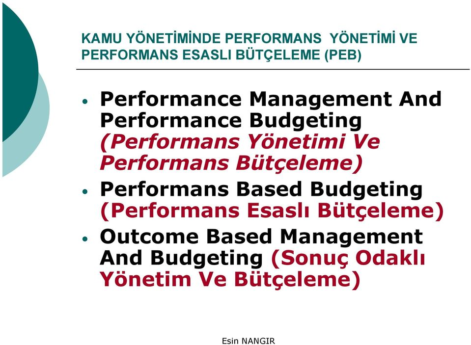 Performans Bütçeleme) Performans Based Budgeting (Performans Esaslı
