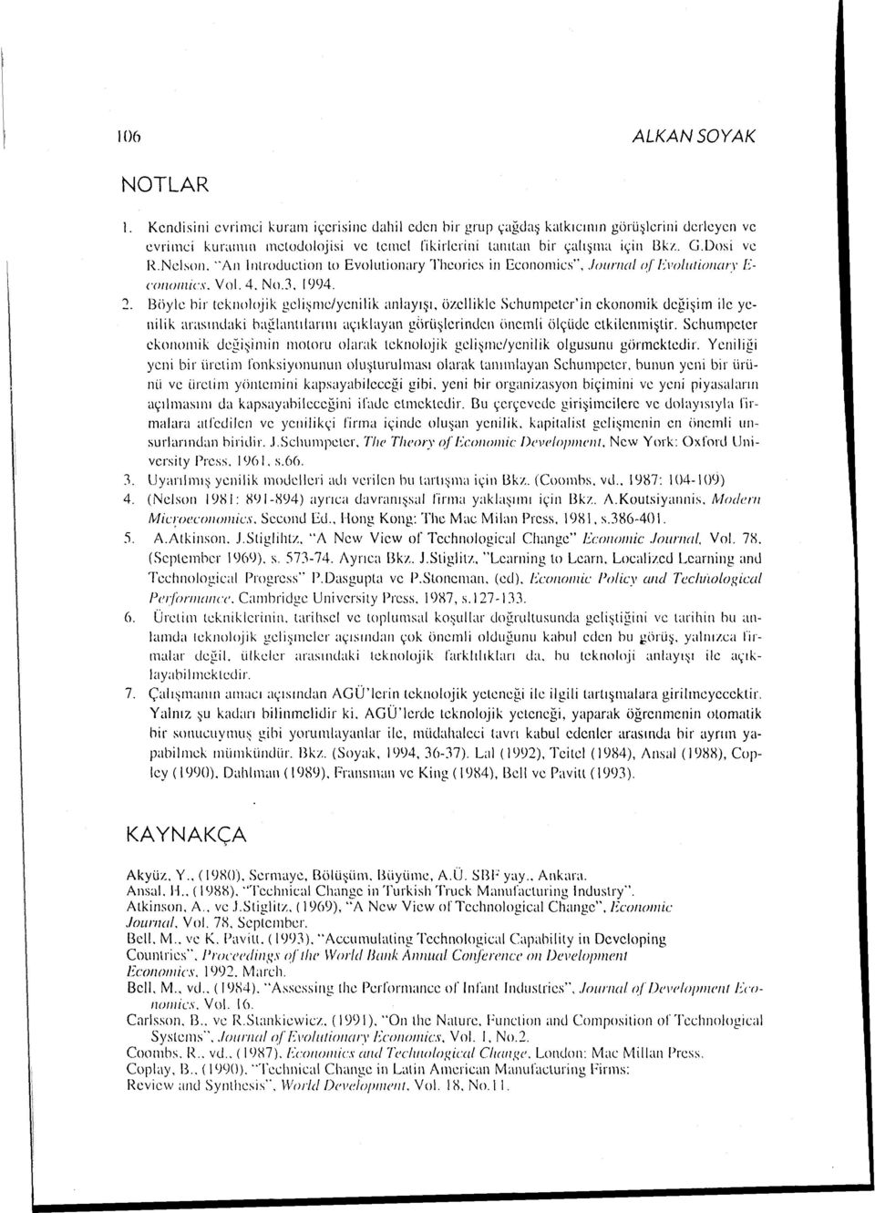 "Nelsoıı. ""'/\ıı lııtrouuction to Evolutionary Tlıcorics in Ecorıonıics'"",.!ourn({/ of l:""ı'olutionury E conolnics. Vol. 4. No.3. 1 lj'j4."