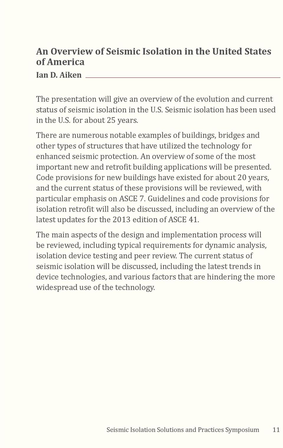 An overview of some of the most important new and retrofit building applications will be presented.