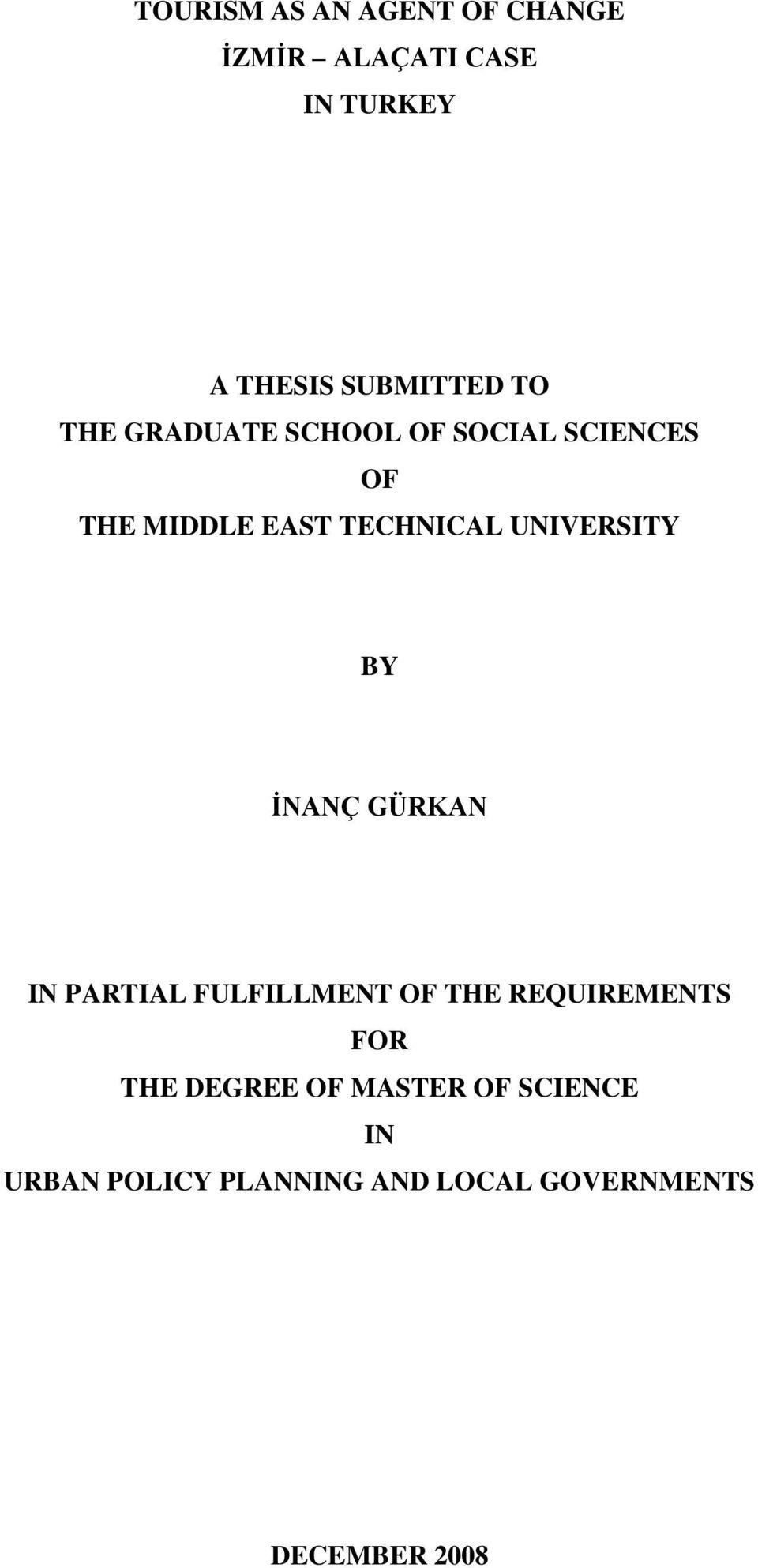 UNIVERSITY BY İNANÇ GÜRKAN IN PARTIAL FULFILLMENT OF THE REQUIREMENTS FOR THE