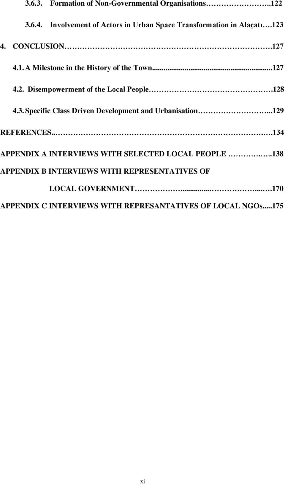 ..129 REFERENCES....134 APPENDIX A INTERVIEWS WITH SELECTED LOCAL PEOPLE.