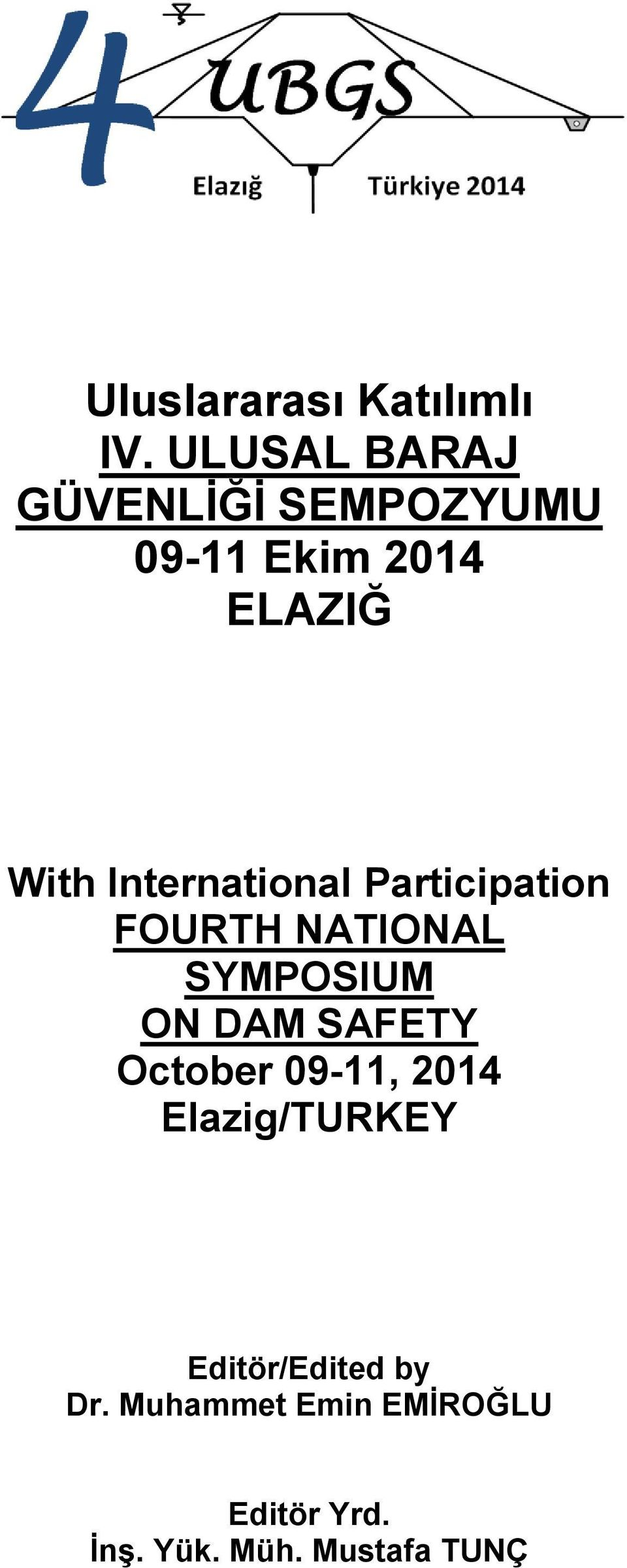 International Participation FOURTH NATIONAL SYMPOSIUM ON DAM SAFETY