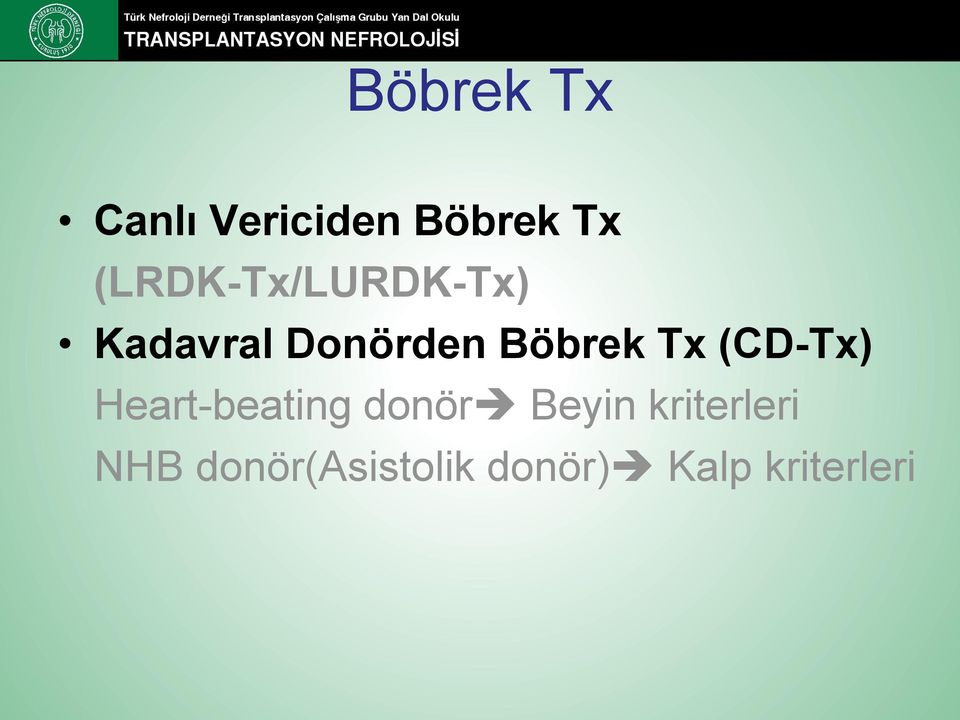 Böbrek Tx (CD-Tx) Heart-beating donör