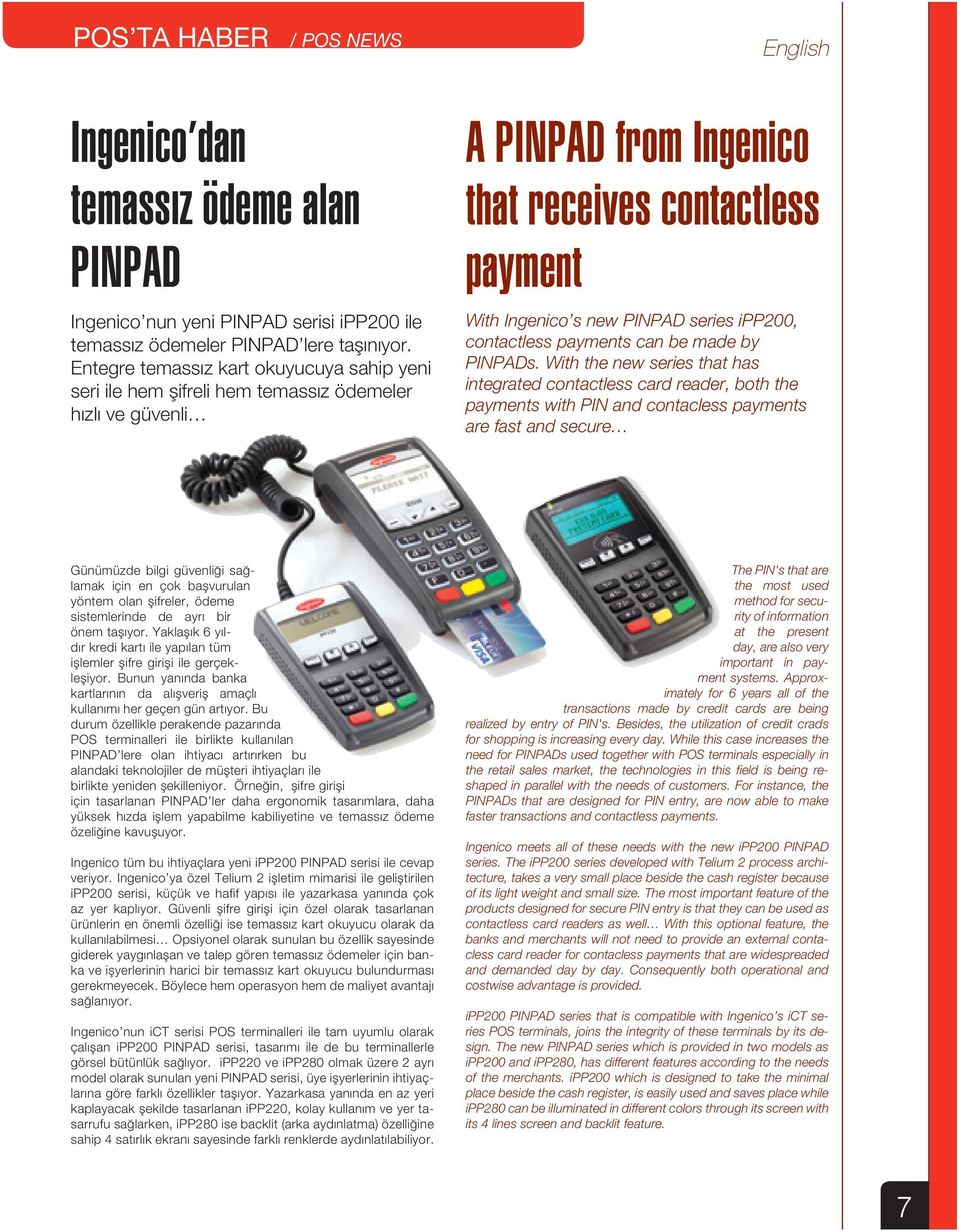 ipp200, contactless payments can be made by PINPADs.